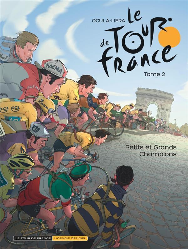 LE TOUR DE FRANCE T.2  -  PETITS ET GRANDS CHAMPIONS OCULA DIDIER Dupuis