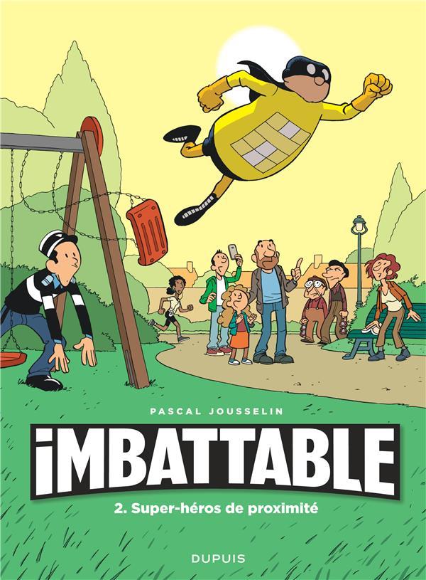 IMBATTABLE - TOME 2 - SUPER-HEROS DE PROXIMITE JOUSSELIN DUPUIS