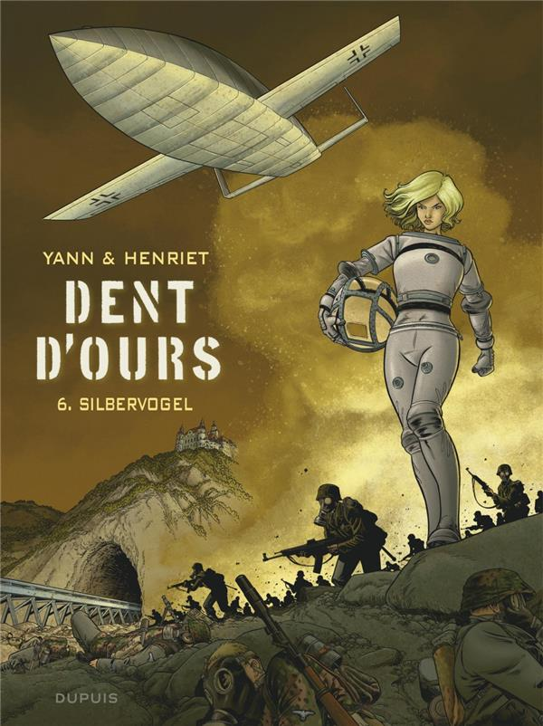 DENT D'OURS - TOME 6 - SILBERVOGEL YANN DUPUIS