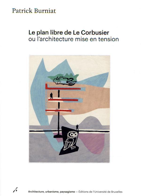 LE PLAN LIBRE DE LE CORBUSIER OU L'ARCHITECTURE MISE EN TENSION