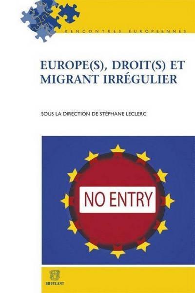 EUROPE(S), DROIT(S) ET MIGRANTS IRREGULIERS