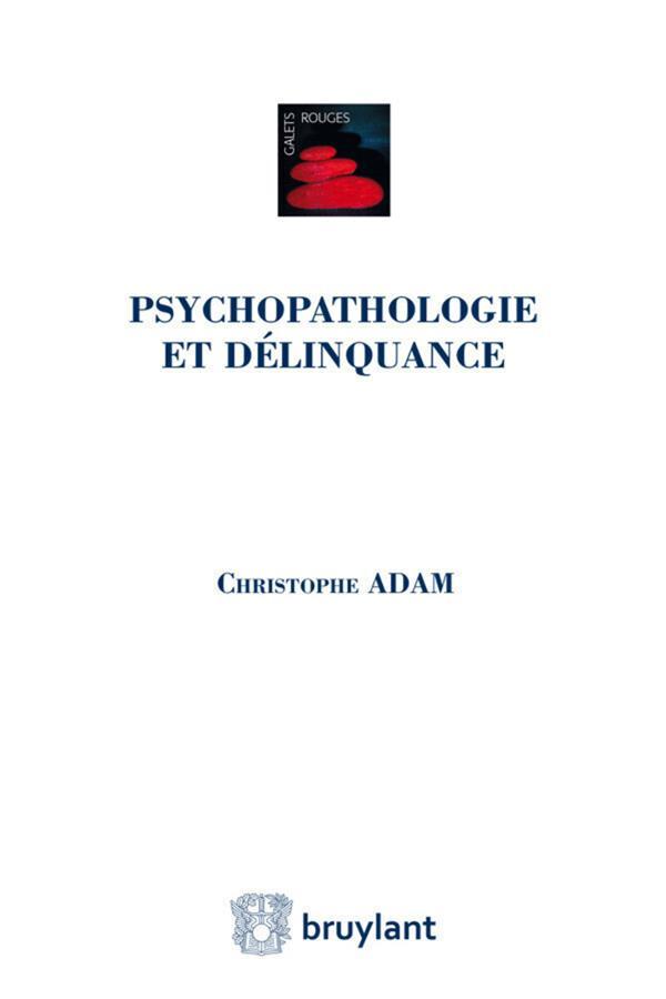 PSYCHOPATHOLOGIE ET DELINQUANCE