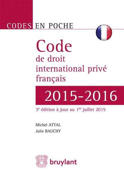 CODE DE DROIT INTERNATIONAL PRIVE FRANCAIS 2015 2016