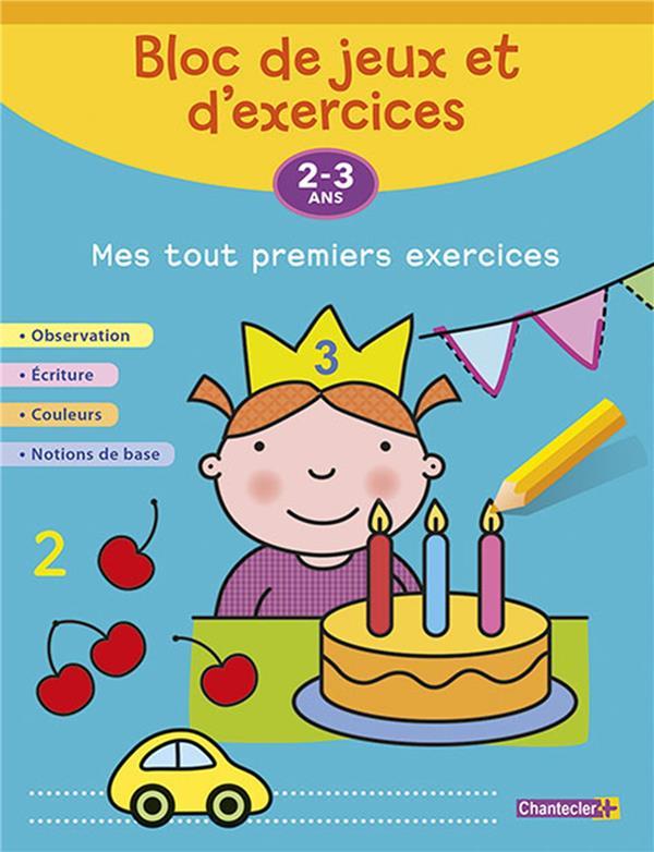 BLOC DE JEUX ET D'EXERCICES - MES TOUT PREMIERS EXERCICES (2 COLLECTIF Chantecler