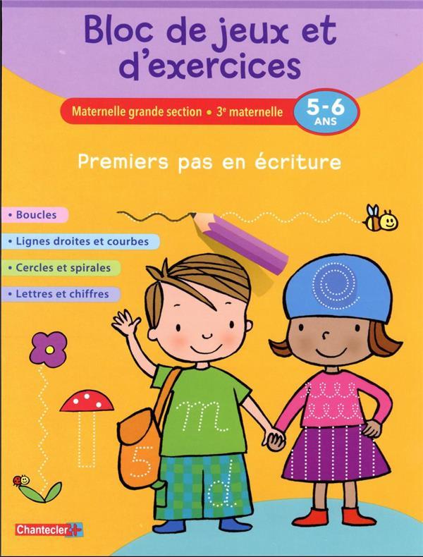 BLOC DE JEUX ET D'EXERCICES - PREMIERS PAS EN ECRITURE (5-6 COLLECTIF Chantecler