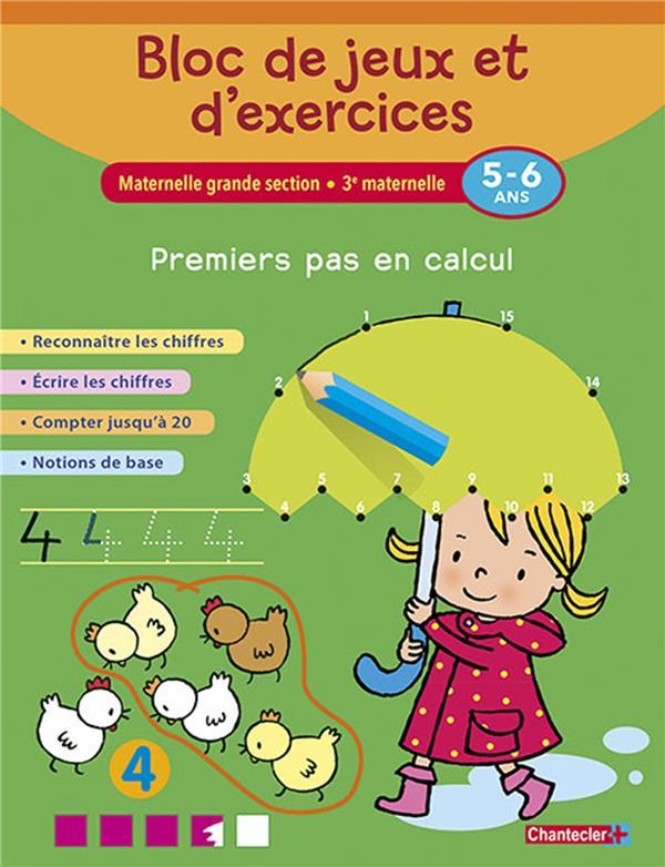 BLOC DE JEUX ET D'EXERCICES - PREMIERS PAS EN CALCUL (5-6 A) COLLECTIF Chantecler