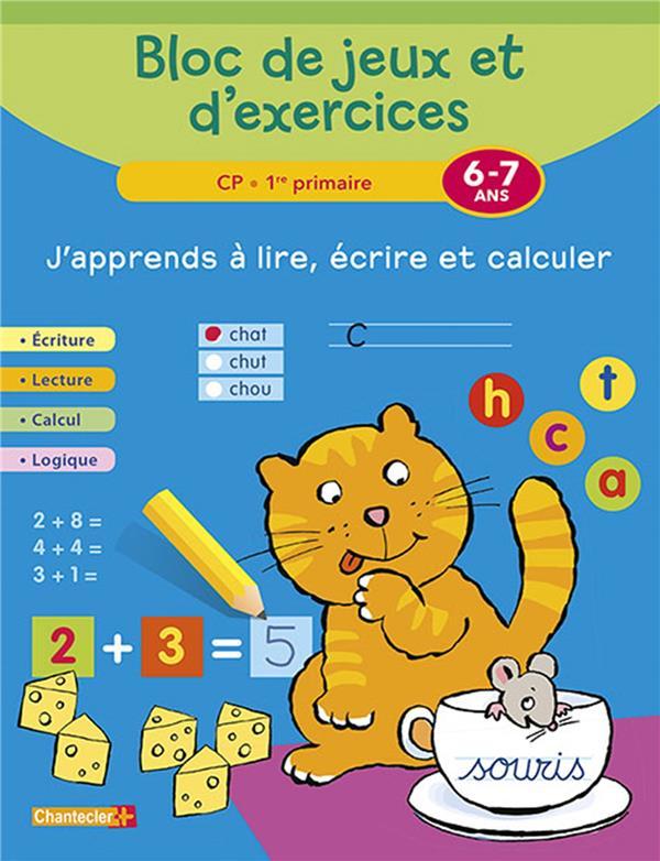 BLOC DE JEUX ET EXERCICES - J'APPRENDS A LIRE, ECRIRE (6-7A) COLLECTIF Chantecler