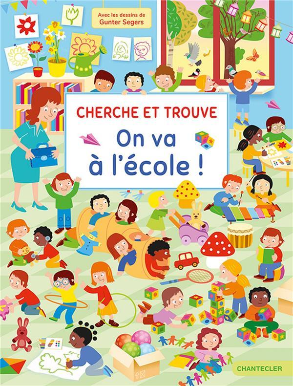 CHERCHE ET TROUVE - ON VA A L'ECOLE ! COLLECTIF CHANTECLER