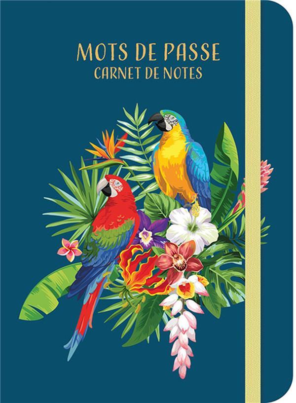 CARNET DE NOTES MOTS DE PASSE     TROPICAL BIRDS