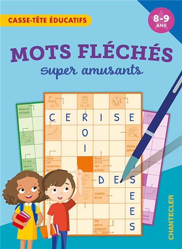 CASSE-TETE EDUCATIFS : MOTS FLECHES SUPER AMUSANTS COLLECTIF CHANTECLER