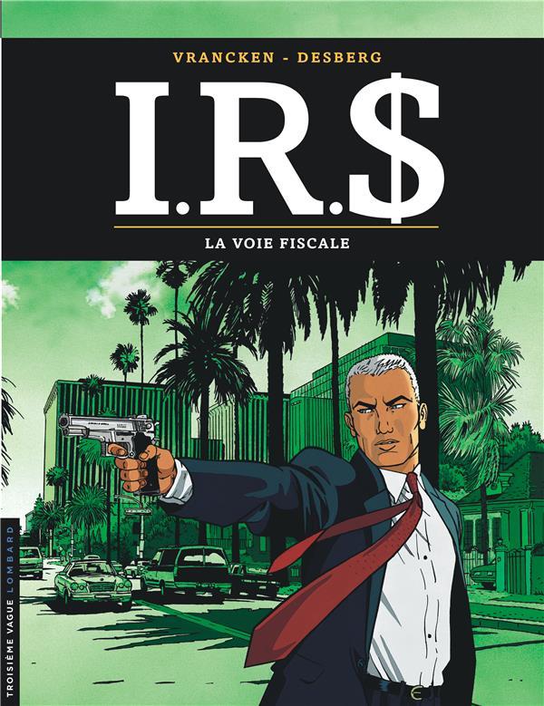I.R.S. T.1  -  LA VOIE FISCALE