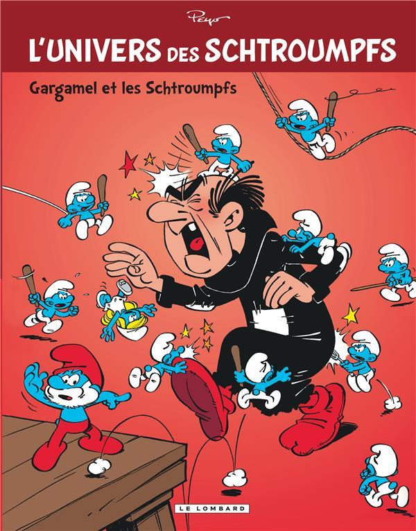 L'UNIVERS DES SCHTROUMPFS T.1  -  GARGAMEL ET LES SCHTROUMPFS PEYO LOMBARD