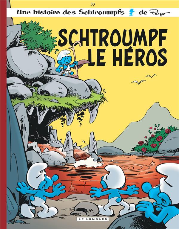 LES SCHTROUMPFS T.33  -  SCHTROUMPF LE HEROS PEYO/JOST ALAIN Le Lombard
