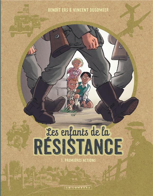 LES ENFANTS DE LA RESISTANCE - T1 - PREMIERES ACTIONS Ers Benoît Le Lombard