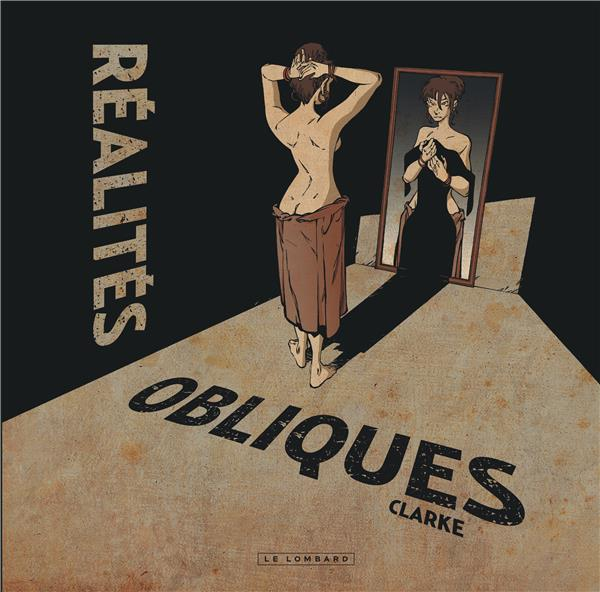 REALITES OBLIQUES T.1 CLARKE Le Lombard