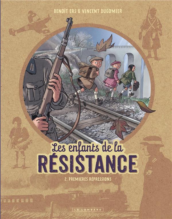 LES ENFANTS DE LA RESISTANCE T.2  -  PREMIERES REPRESSIONS DUGOMIER/ERS Le Lombard