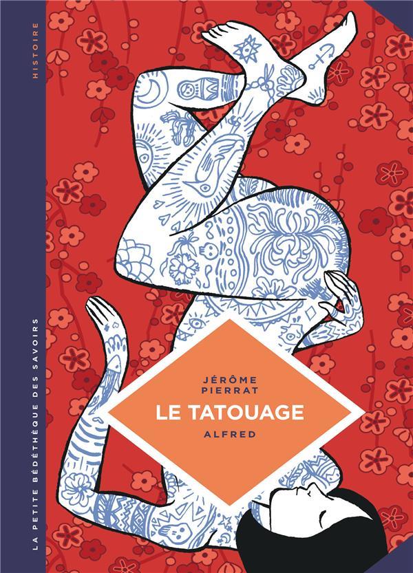 LA PETITE BEDETHEQUE SAVOIRS - LA PETITE BEDETHEQUE DES SAVOIRS - TOME 8 - LE TATOUAGE. HISTOIRE D'U