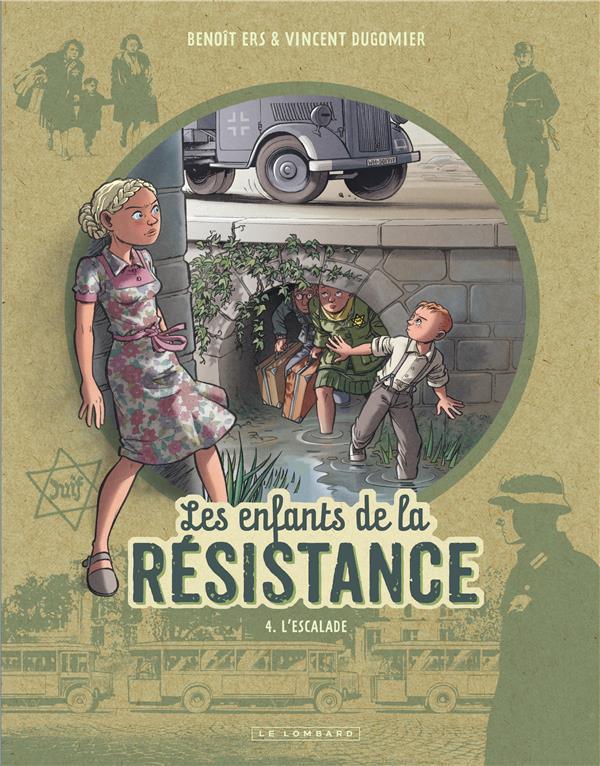 LES ENFANTS DE LA RESISTANCE T.4  -  L'ESCALADE DUGOMIER/ERS LOMBARD