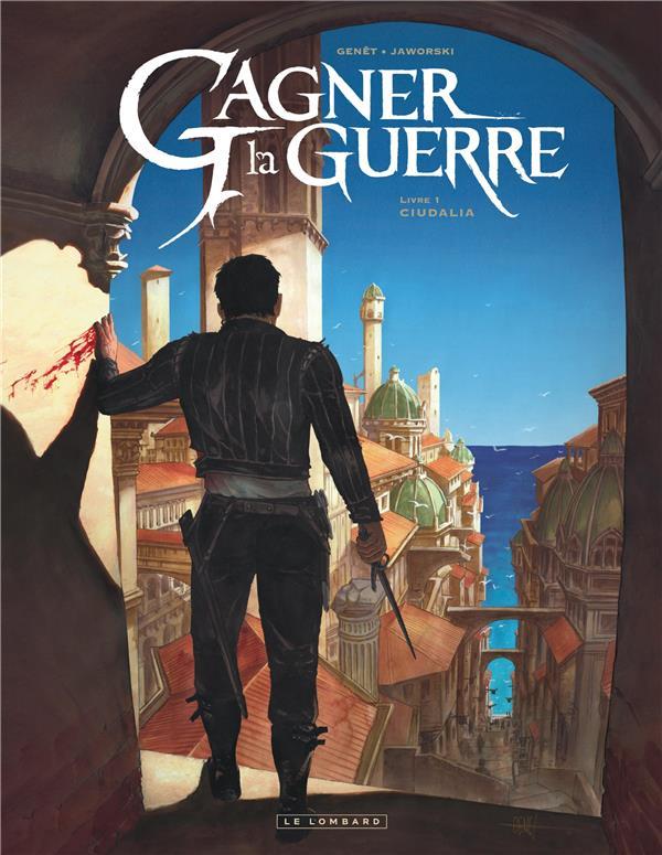 GAGNER LA GUERRE - TOME 1 - CI GENET FREDERIC LOMBARD