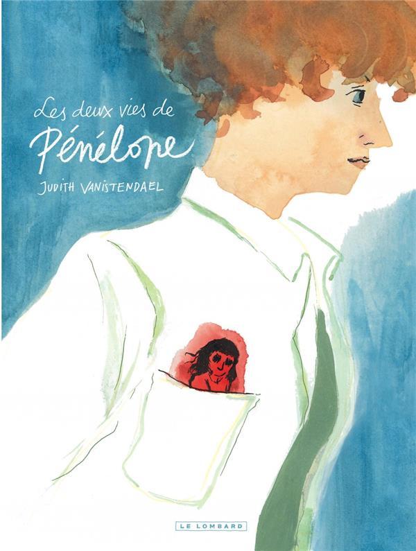 LES DEUX VIES DE PENELOPE - TOME 0 - LES DEUX VIES DE PENELOPE VANISTENDAEL JUDITH LOMBARD