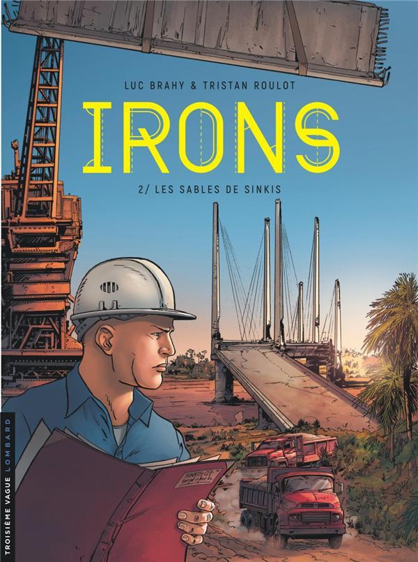 IRONS - TOME 2 - LES SABLES DE SINKIS ROULOT TRISTAN LOMBARD