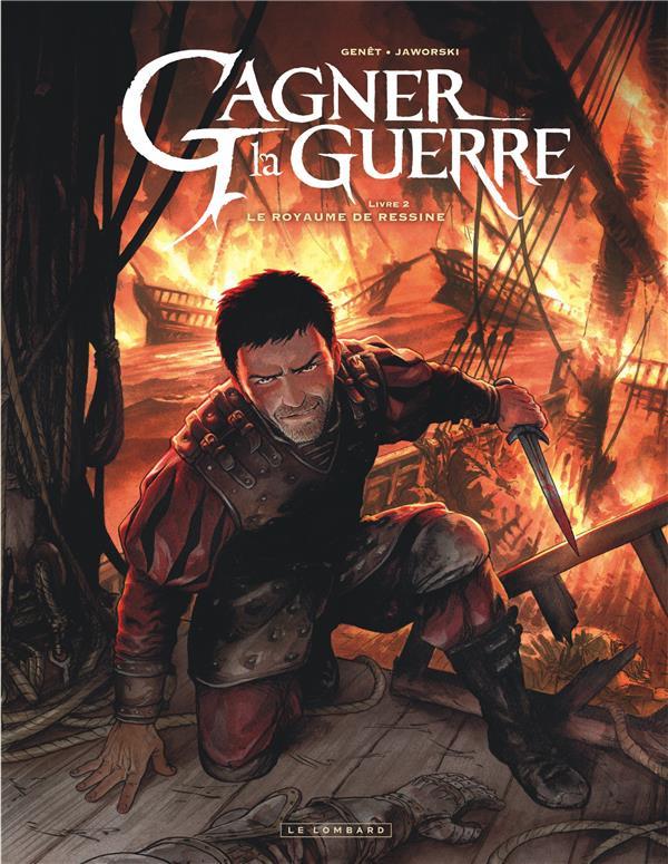 GAGNER LA GUERRE T.2  -  LE ROYAUME DE RESSINE JAWORSKI JEAN-PHILIP LOMBARD