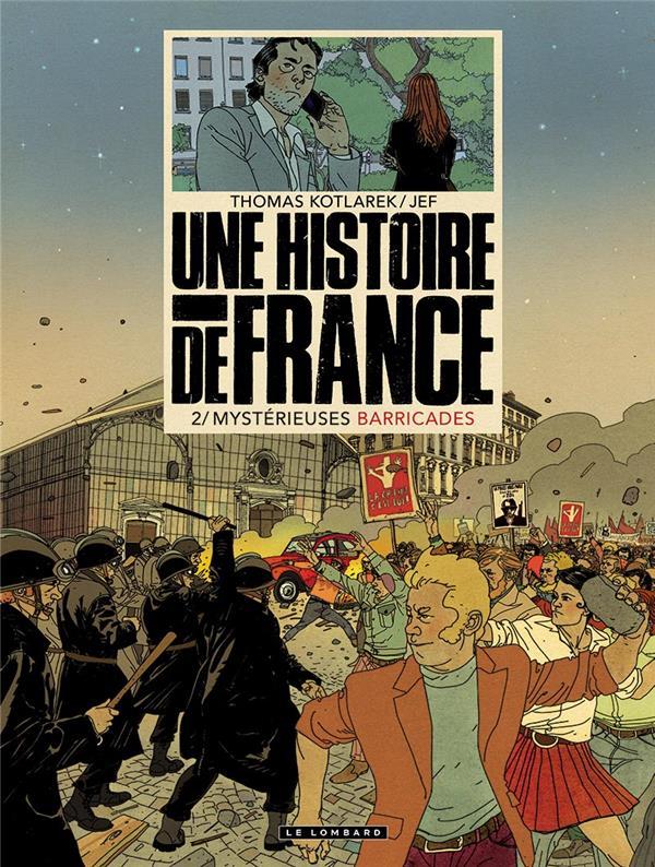 UNE HISTOIRE DE FRANCE - TOME 2 - MYSTERIEUSES BARRICADES KOTLAREK THOMAS/JEF LOMBARD