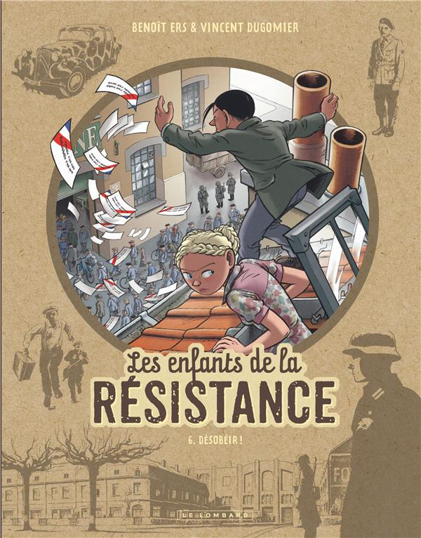 LES ENFANTS DE LA RESISTANCE T.6  -  DESOBEIR !