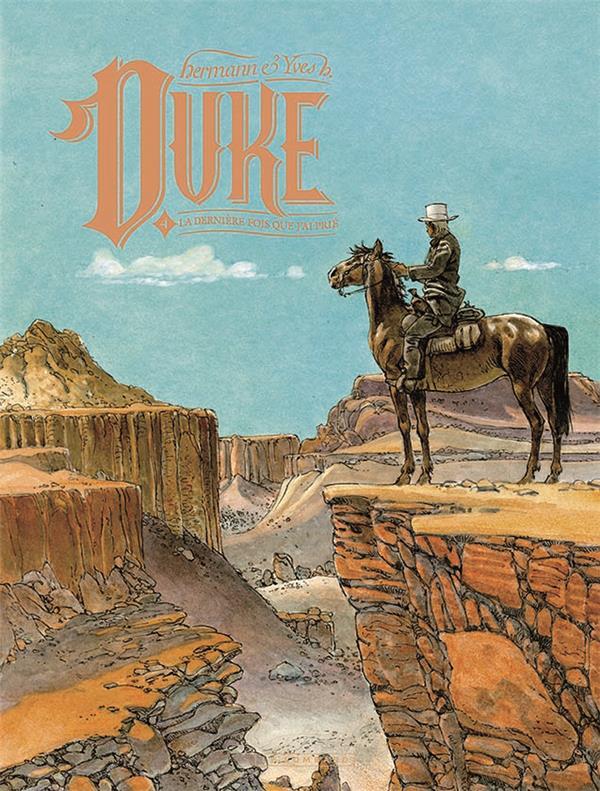 DUKE T.4  -  LA DERNIERE FOIS QUE J'AI PRIE YVES H./HERMANN LOMBARD
