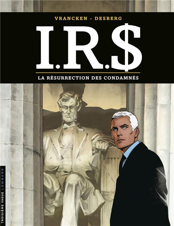 I.R.S. T.22     LA RESURRECTION DES CONDAMNES