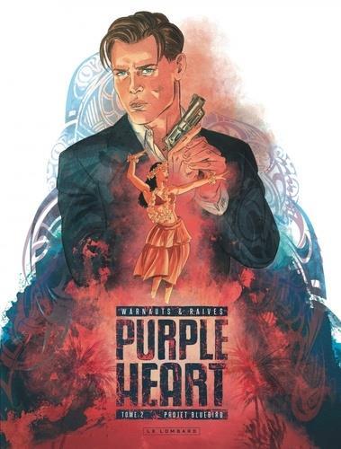 PURPLE HEART T.2  -  PROJET BLUEBIRD WARNAUTS, ERIC  LOMBARD