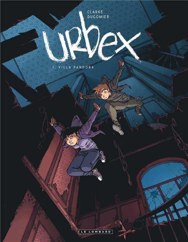 URBEX T.1  -  VILLA PANDORA DUGOMIER/CLARKE LOMBARD