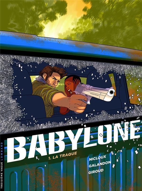 BABYLONE T.1  -  LA TRAQUE GIROUD GALANDON LOMBARD
