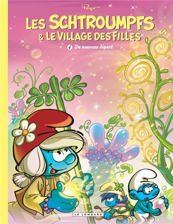 LES SCHTROUMPFS et LE VILLAGE DES FILLES T.4  -  UN NOUVEAU DEPART PEYO LOMBARD