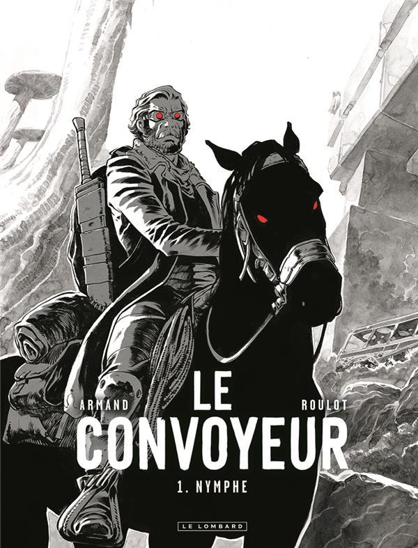 LE CONVOYEUR T.1  -  NYMPHE ROULOT/BRARD LOMBARD