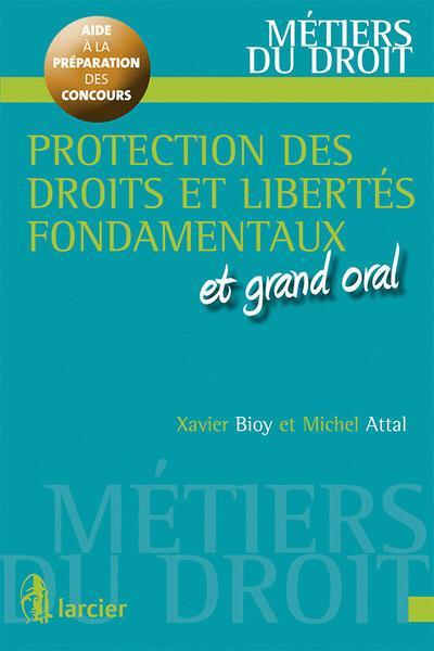 PROTECTION DES DROITS ET LIBERTES FONDAMENTAUX ET GRAND ORAL