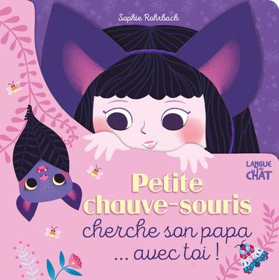 PETITE CHAUVE SOURIS CHERCHE SON PAPA... AVEC TOI !