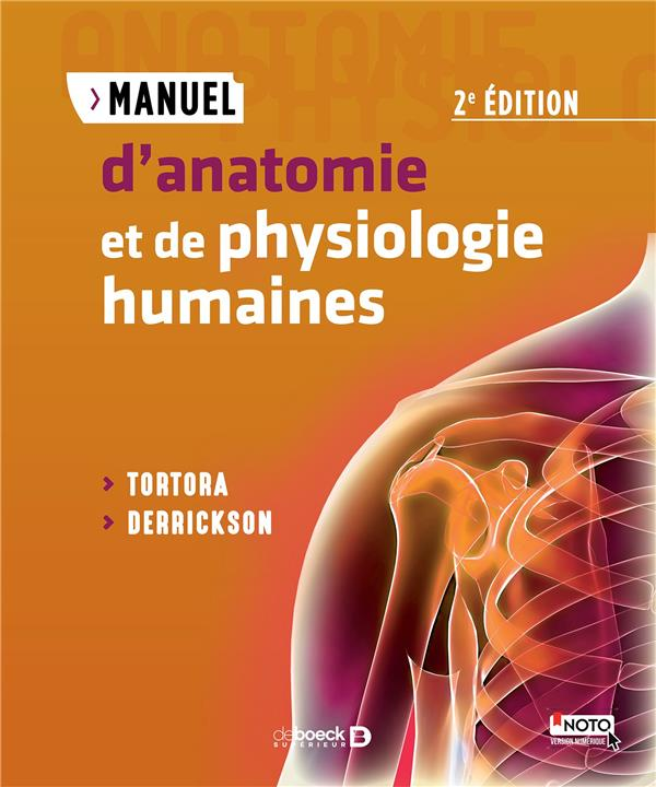MANUEL D'ANATOMIE ET DE PHYSIOLOGIE HUMAINES (2E EDITION) TORTORA, GERARD J.  De Boeck supérieur