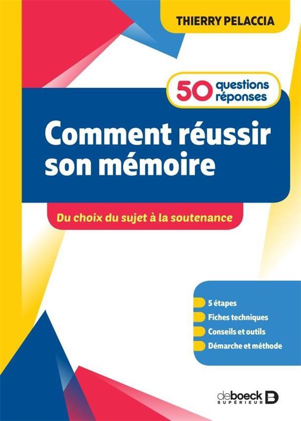 COMMENT REUSSIR SON MEMOIRE ? 50 QUESTIONSREPONSES  -  DU CHOIX DU SUJET A LA SOUTENANCE