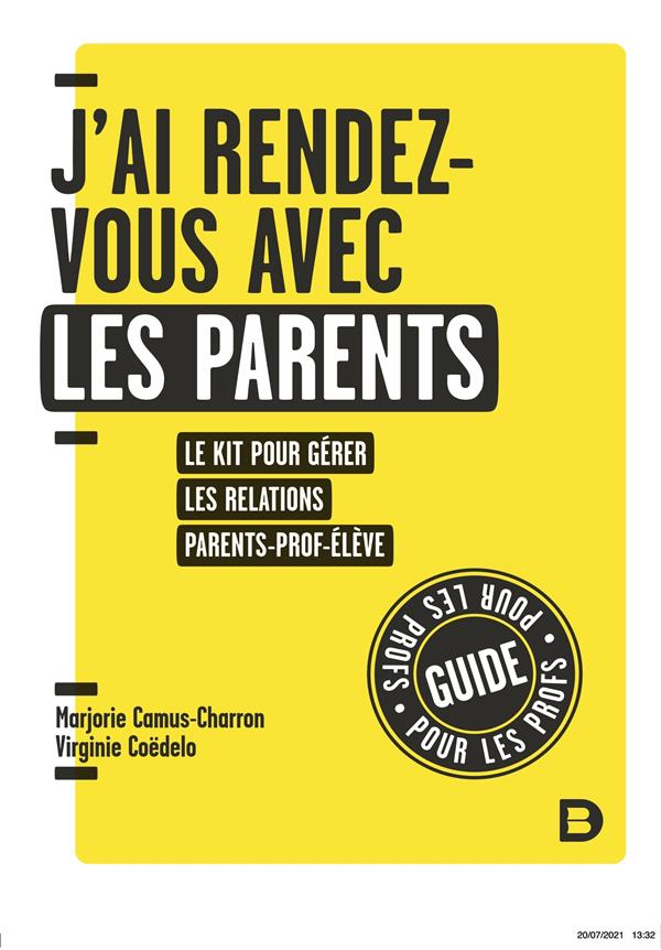 J-AI RENDEZ-VOUS AVEC LES PARENTS - LE KIT POUR GERER LES RELATIONS PARENT-PROF-ELEVE EN PRIMAIRE