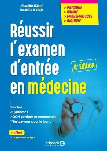 REUSSIR L'EXAMEN D'ENTREE EN MEDECINE  -  PHYSIQUE, CHIMIE, MATHEMATIQUES, BIOLOGIE AYADIM/GLASS DE BOECK SUP