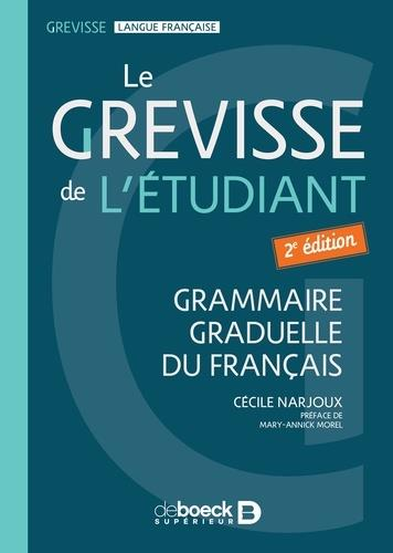 LE GREVISSE DE L'ETUDIANT : GRAMMAIRE GRADUELLE DU FRANCAIS NARJOUX/MOREL DE BOECK SUP