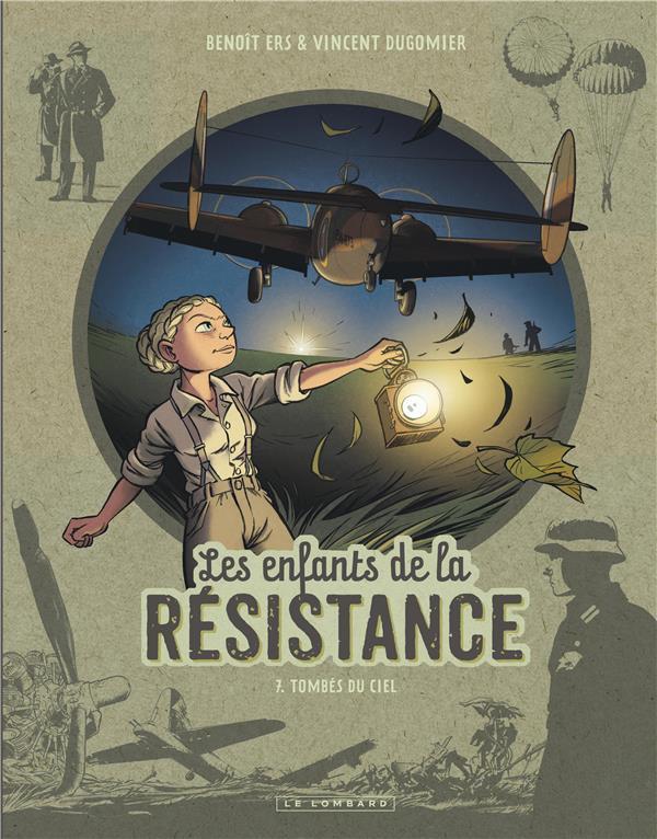 LES ENFANTS DE LA RESISTANCE T.7  -  TOMBES DU CIEL