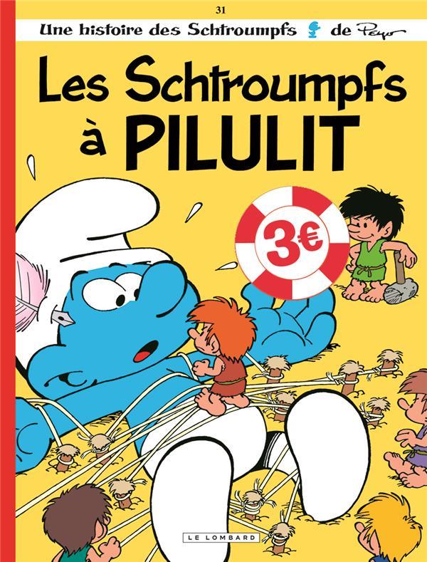 LES SCHTROUMPFS T.31  -  LES SCHTROUMPFS A PILULIT CULLIFORD, THIERRY LOMBARD