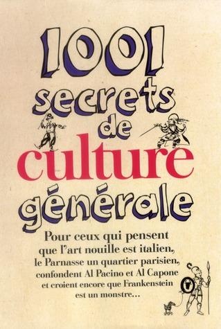 1001 SECRETS DE CULTURE GENERALE LA BALME DENIS PRAT