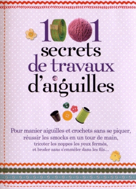 1001 SECRETS DE TRAVAUX D AIGUILLE