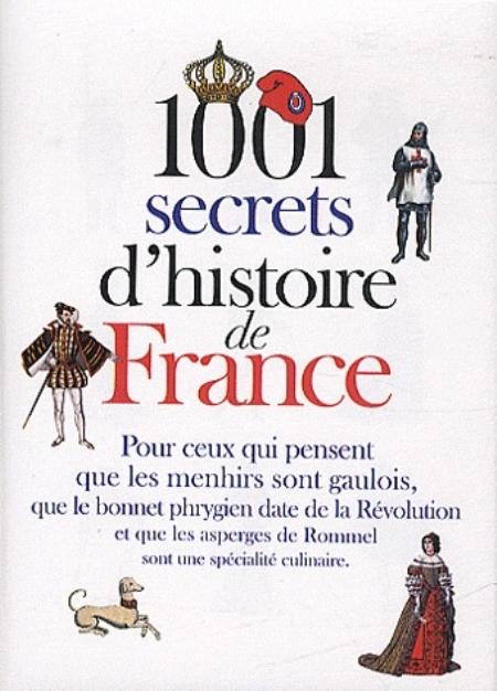 1001 SECRETS D HISTOIRE DE FRANCE GRIMAUD RENEE PRAT