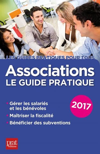 ASSOCIATIONS LE GUIDE PRATIQUE 2017
