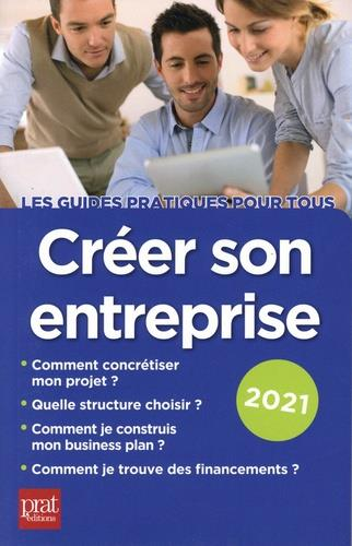 CREER SON ENTREPRISE (EDITION 2021) SFEZ, CARINE PRAT