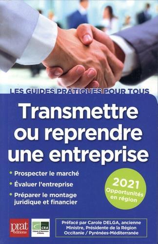TRANSMETTRE OU REPRENDRE UNE ENTREPRISE (EDITION 2021) COLLECTIF PRAT